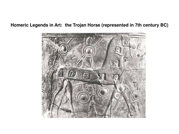 Homeric Legends in Art:  the Trojan Horse (represented in 7th century BC)