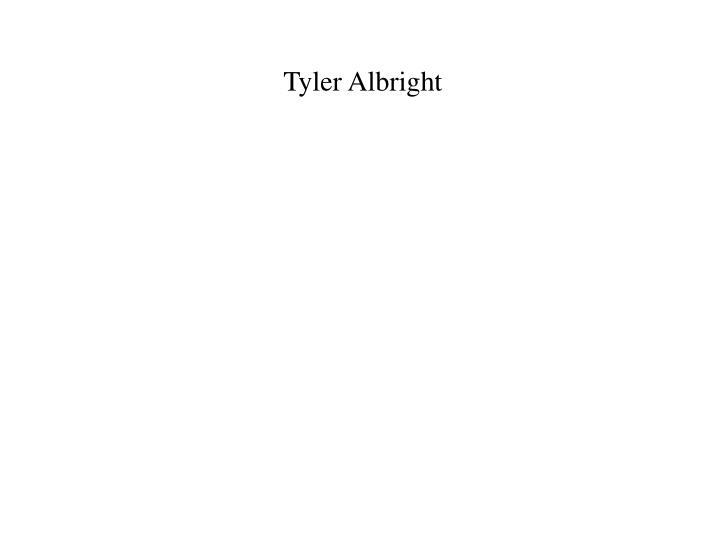 Tyler Albright