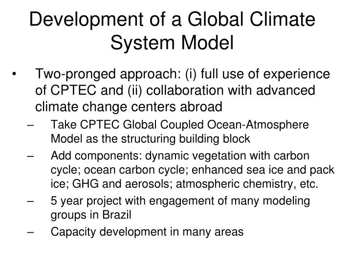 Development of a Global Climate System Model