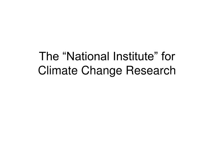 "The ""National Institute"" for"