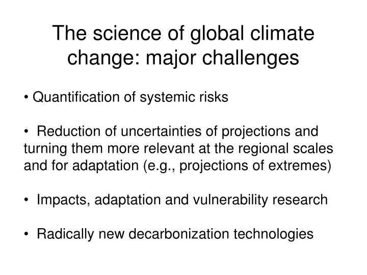 The science of global climate change: major challenges
