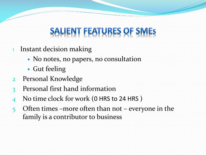 SALIENT FEATURES OF SME