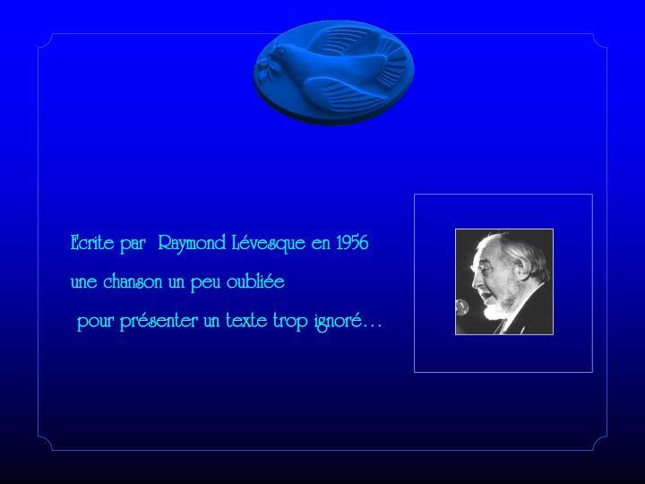 Ecrite par  Raymond Lévesque en 1956