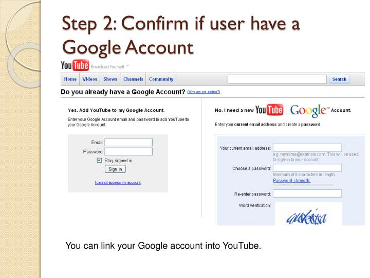 Step 2: Confirm if user have a Google Account
