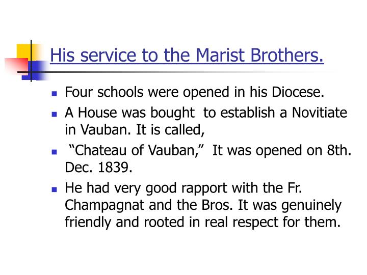 His service to the Marist Brothers.