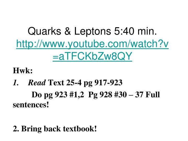 Quarks & Leptons 5:40 min.