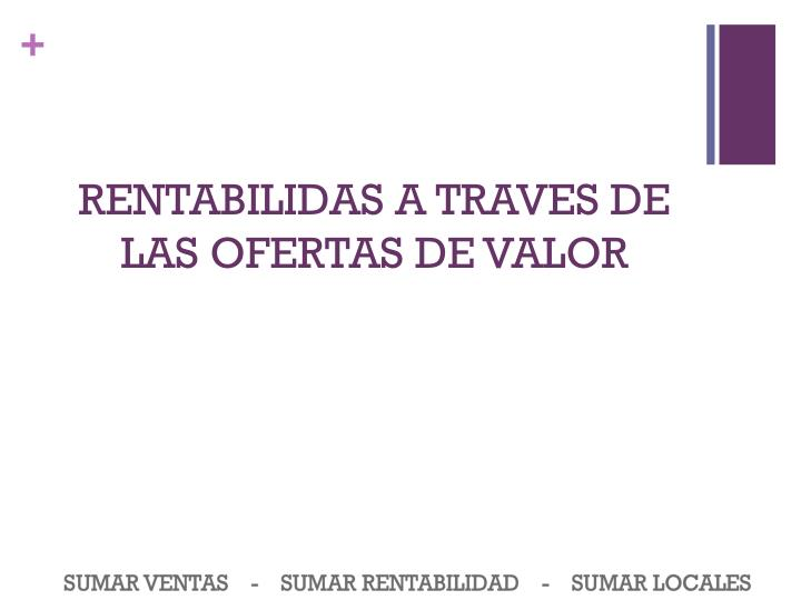RENTABILIDAS A TRAVES DE LAS OFERTAS DE VALOR