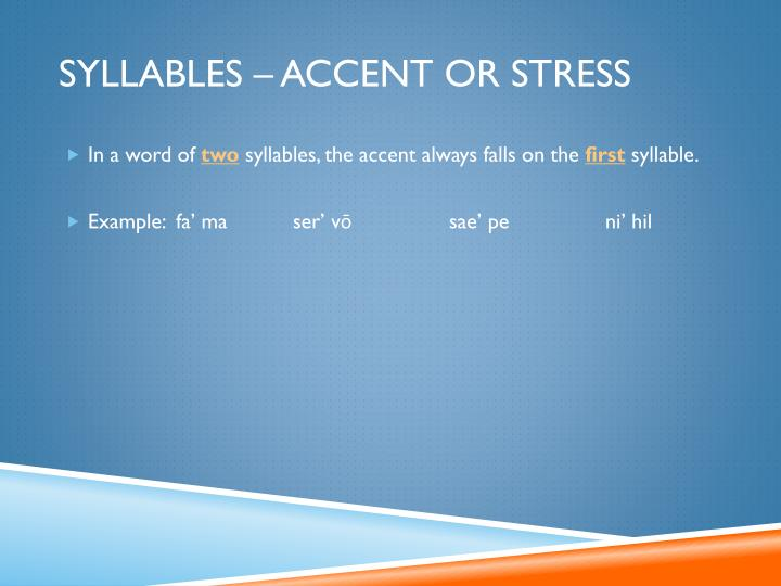 Syllables – Accent or Stress