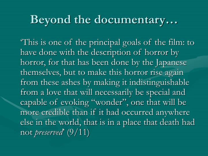Beyond the documentary…