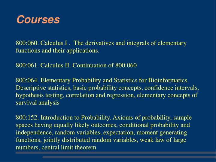 800:060. Calculus I .  The derivatives and integrals of elementary functions and their applications.