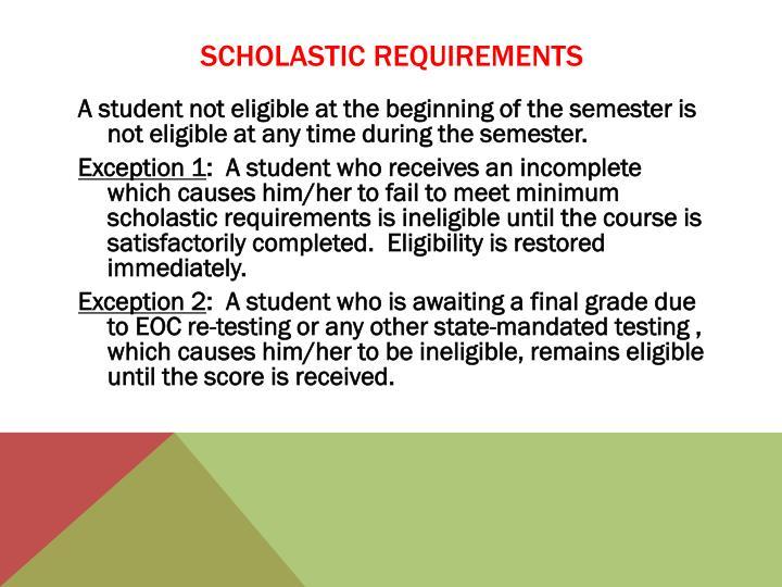 Scholastic requirements