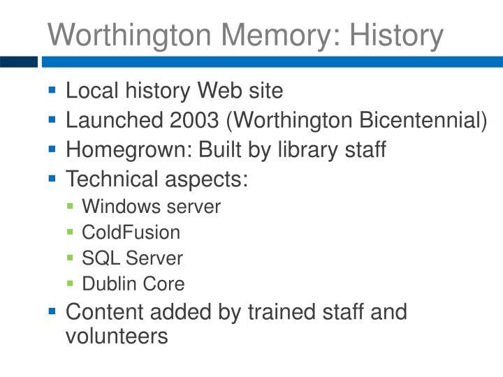Worthington Memory: History