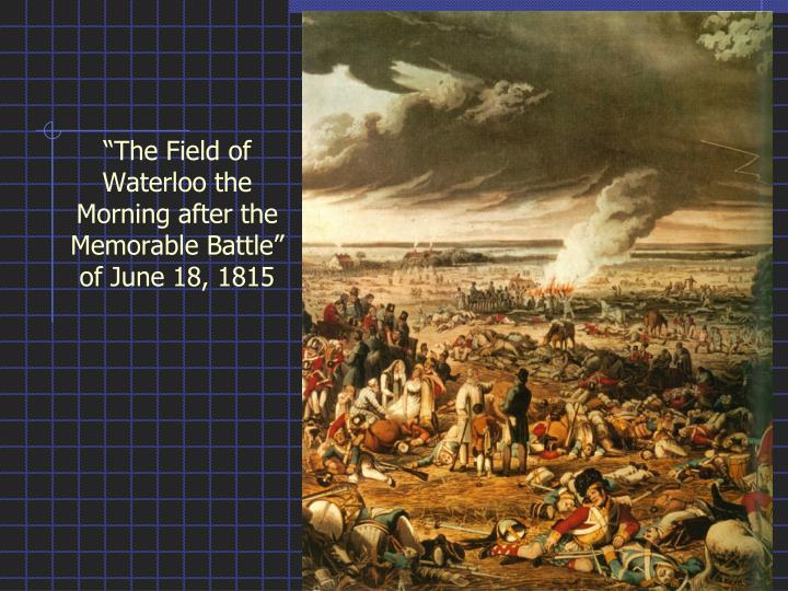 """The Field of Waterloo the Morning after the Memorable Battle"" of June 18, 1815"