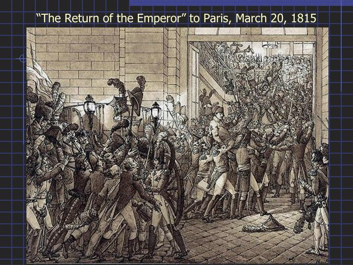 """The Return of the Emperor"" to Paris, March 20, 1815"