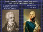 these liberals agreed that russia should have poland and prussia saxony