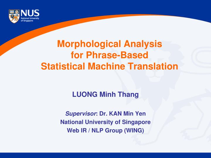 Morphological analysis for phrase based statistical machine translation