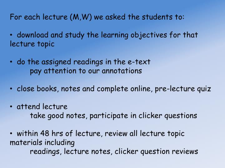 For each lecture (M,W) we asked the students to: