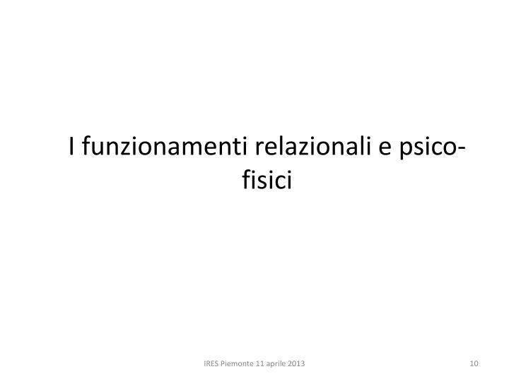 I funzionamenti relazionali e psico-fisici