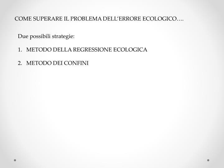 COME SUPERARE IL PROBLEMA DELL'ERRORE ECOLOGICO….
