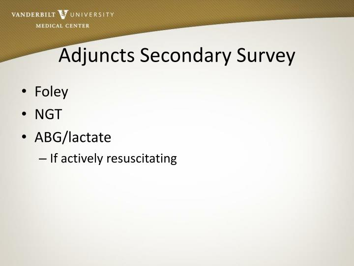 Adjuncts Secondary Survey