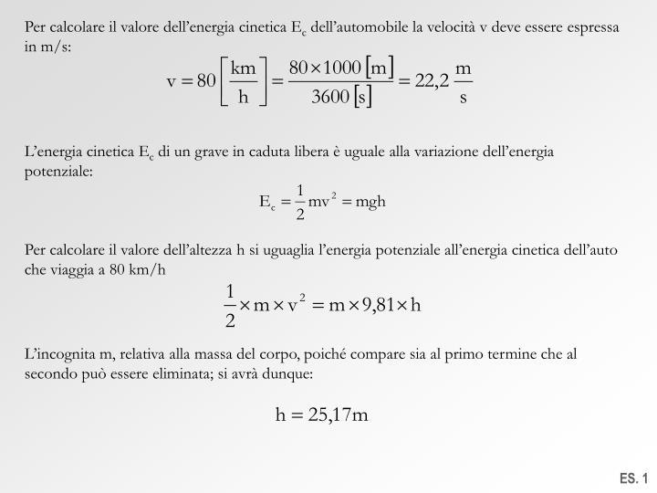 Per calcolare il valore dell'energia cinetica E