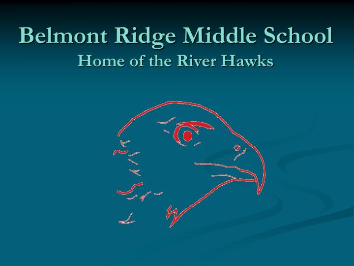 Belmont ridge middle school home of the river hawks