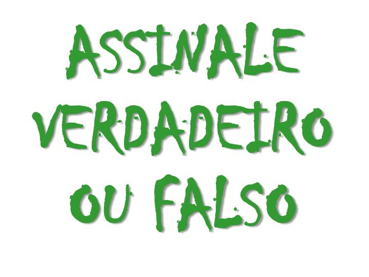 ASSINALE VERDADEIRO OU FALSO