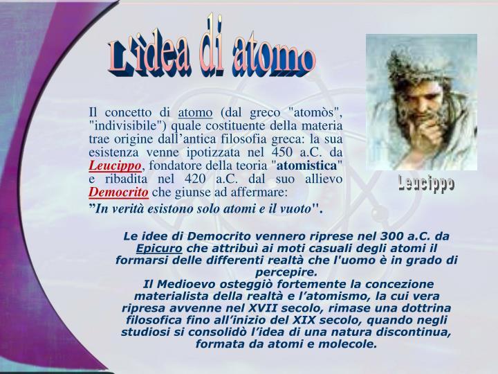 Le idee di Democrito vennero riprese nel 300 a.C. da