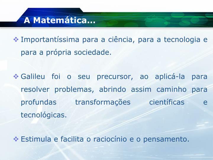 A Matemática…