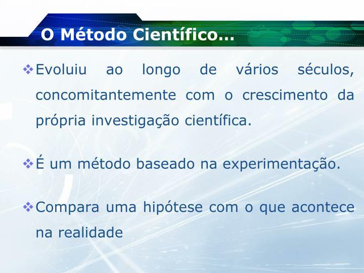 O Método Científico…