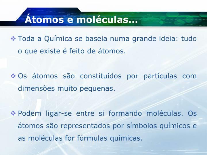 Átomos e moléculas…