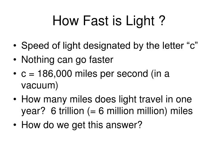 How Fast is Light ?