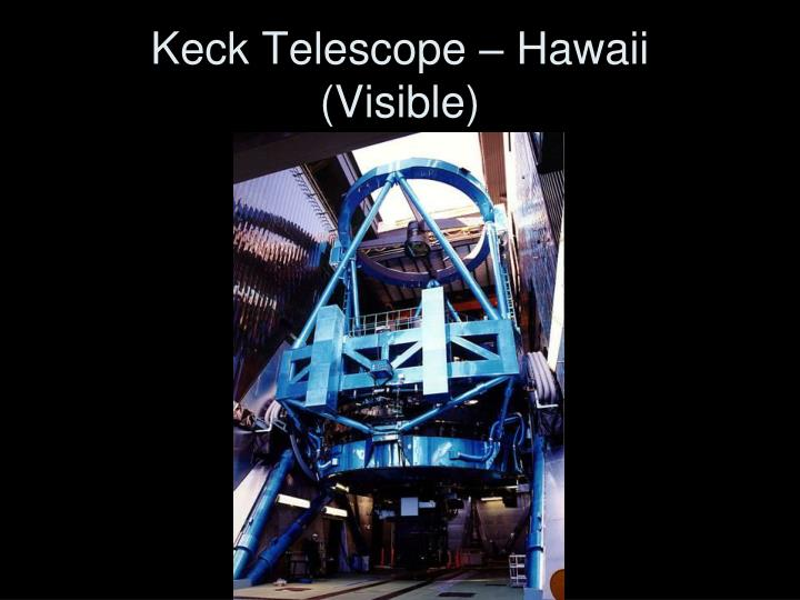 Keck Telescope – Hawaii