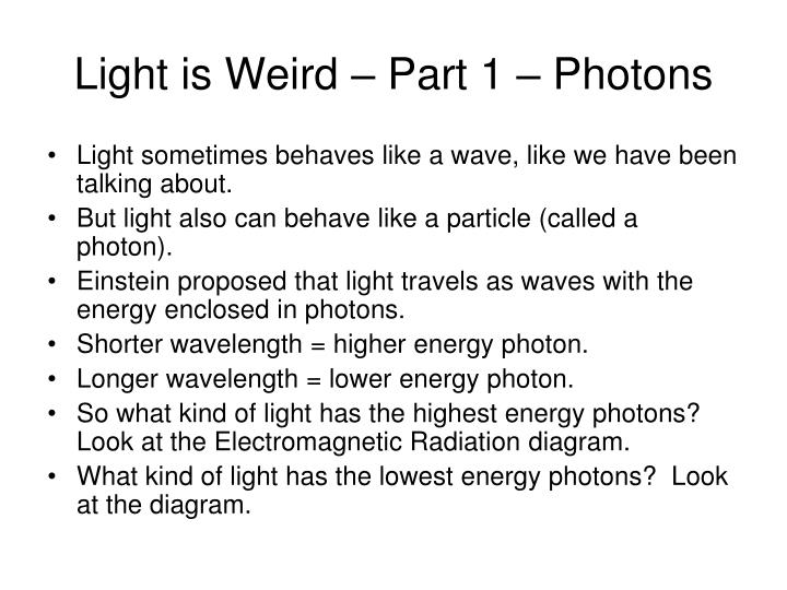 Light is Weird – Part 1 – Photons