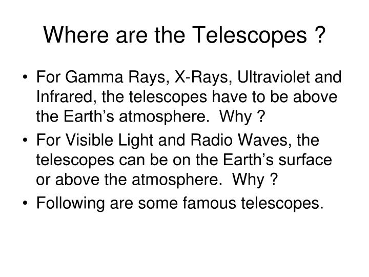 Where are the Telescopes ?