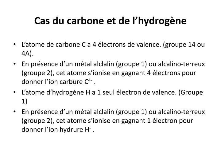 Cas du carbone et de l'hydrogène