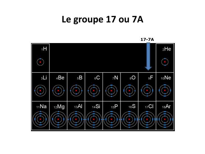 Le groupe 17 ou 7A
