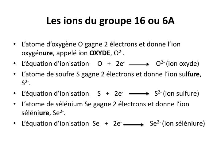 Les ions du groupe 16 ou 6A