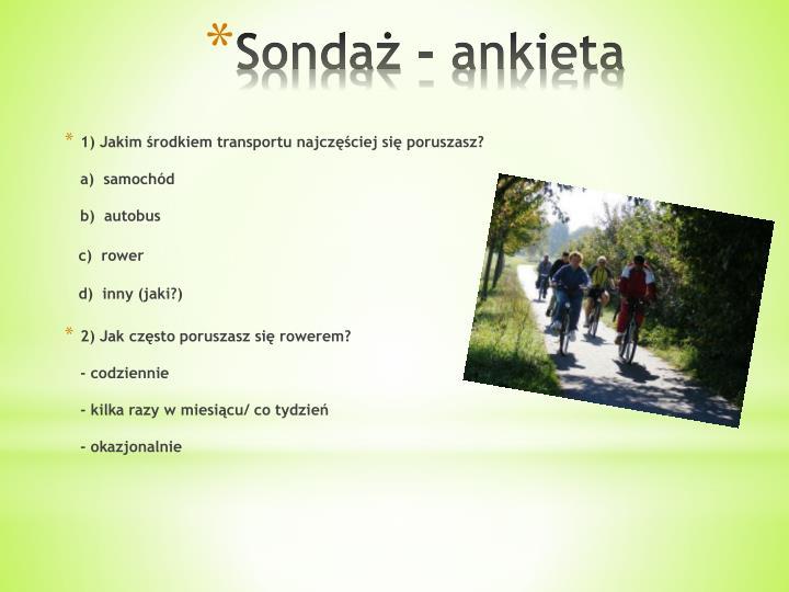 1) Jakim środkiem transportu najczęściej się poruszasz?