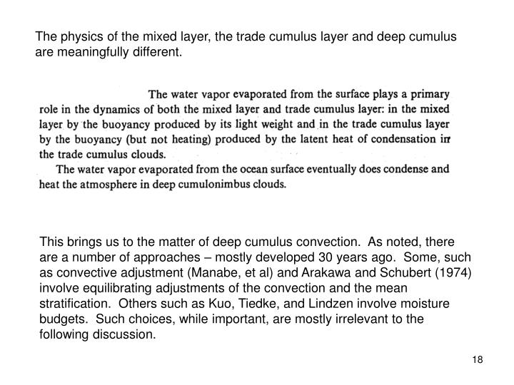 The physics of the mixed layer, the trade cumulus layer and deep cumulus are meaningfully different.