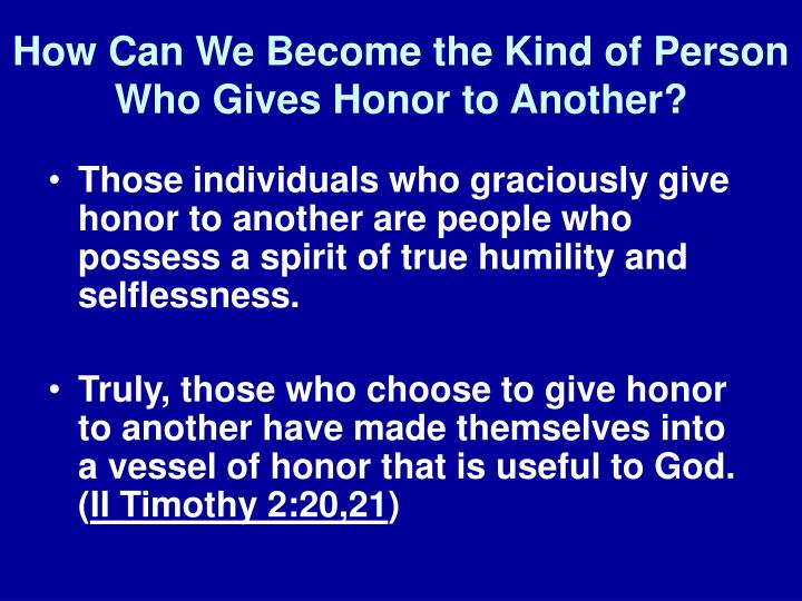 How Can We Become the Kind of Person Who Gives Honor to Another?