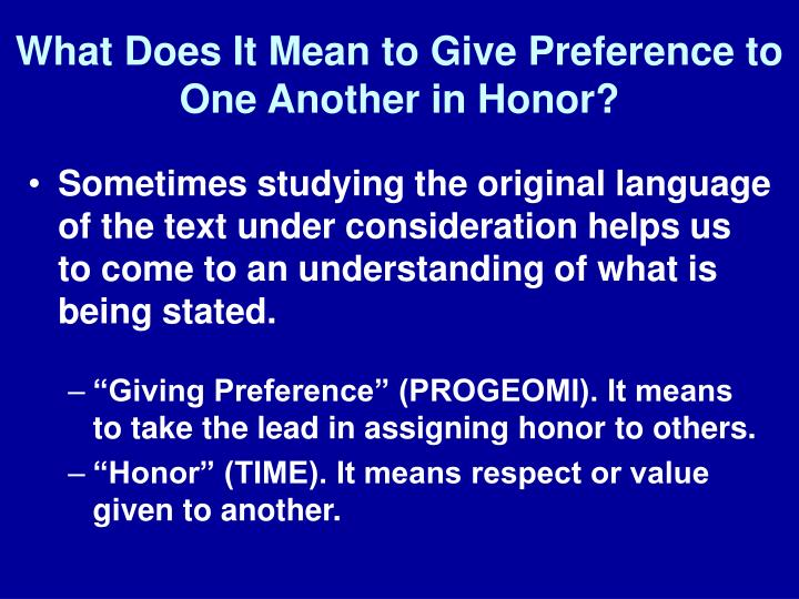 What Does It Mean to Give Preference to One Another in Honor?