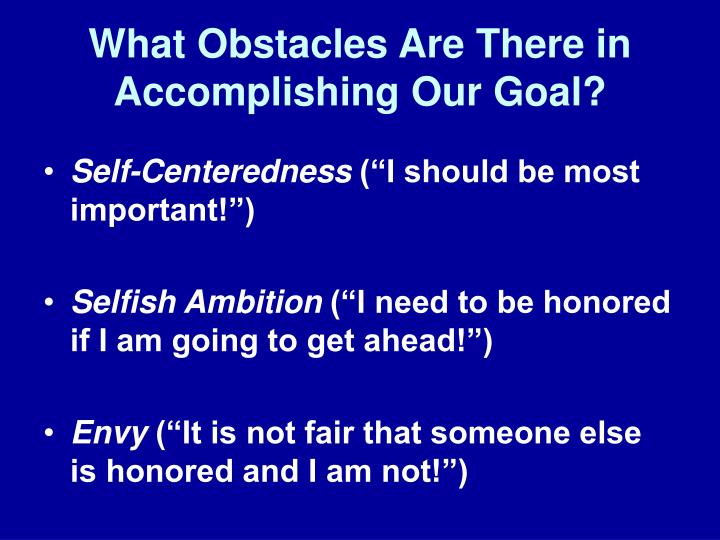 What Obstacles Are There in Accomplishing Our Goal?