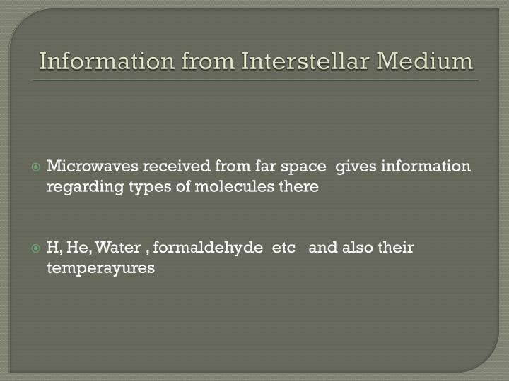Information from Interstellar Medium