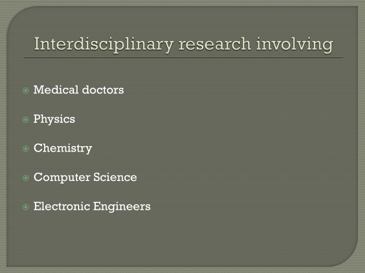 Interdisciplinary research involving