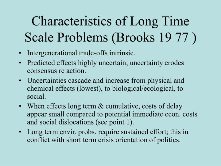 Characteristics of Long Time Scale Problems (Brooks 19 77 )