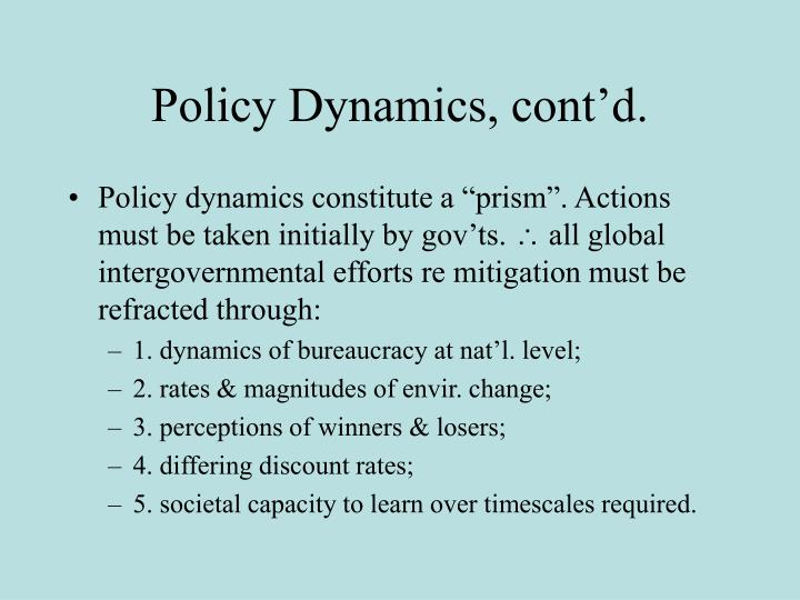 Policy Dynamics, cont'd.