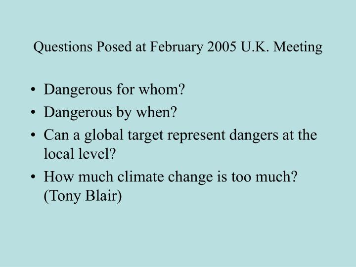 Questions Posed at February 2005 U.K. Meeting