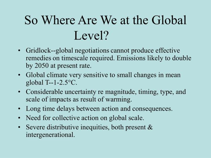 So Where Are We at the Global Level?