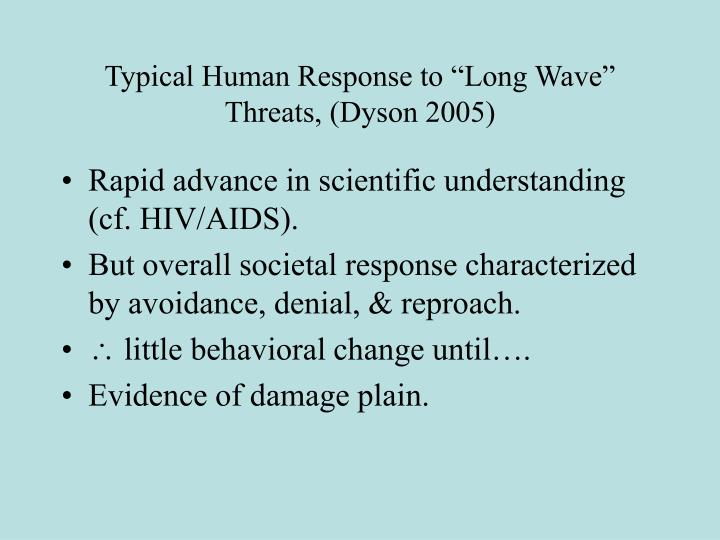 """Typical Human Response to """"Long Wave"""" Threats, (Dyson 2005)"""